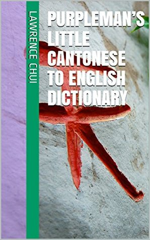 PURPLEMAN'S LITTLE CANTONESE TO ENGLISH DICTIONARY