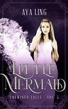 A Little Mermaid: A Retelling of The Little Mermaid (Entwined Tales #5)
