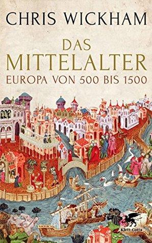 Das Mittelalter by Chris Wickham