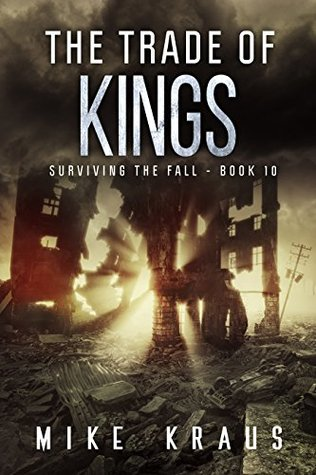 The Trade of Kings by Mike Kraus