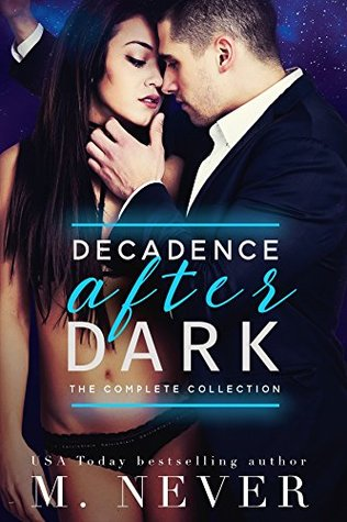 Decadence After Dark: The Complete Collection (Dark Romance box set): Owned, Claimed, Ruined, Lie With Me, Elicit