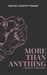 More Than Anything by Naiche Lizzette Parker