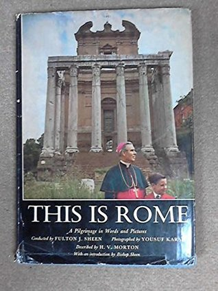 This Is Rome:A Pilgrimage In Words And Pictures