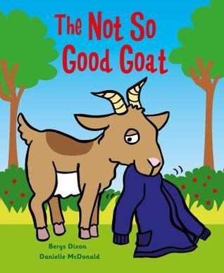 The Not So Good Goat