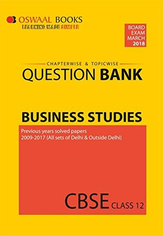 Oswaal CBSE Chapterwise and Topicwise Question Bank for Class 12 Business Studies: For March 2018 Exam