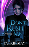 Download ebook Don't Rush Me (Nora Jacobs, #1) by Jackie May