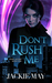 Don't Rush Me (Nora Jacobs, #1) by Jackie May
