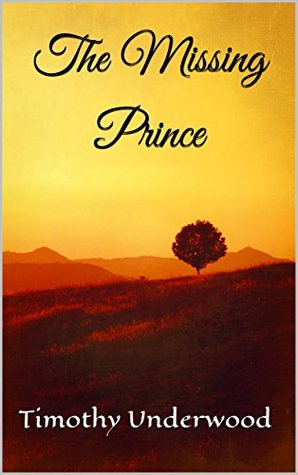The Missing Prince An Elizabeth And Darcy Story By Timothy Underwood