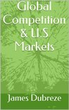 Global Competition & U.S Markets