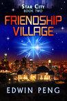 Friendship Village (Star City #2)