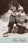 Nine Mile Bridge: Three Years in the Maine Woods by Helen Hamlin
