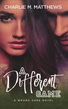 A Different Game (A Wrong Game Novel)