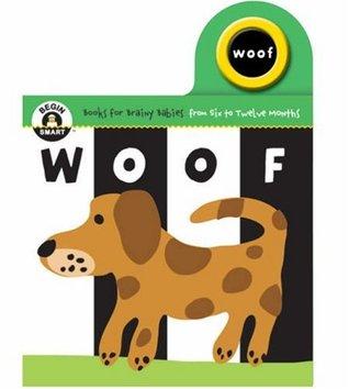Woof (Begin Smart: Books for Smart Babies from Twelve to Eighteen Months)
