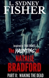 Waking the Dead (Part II, The Haunting of Natalie Bradford)