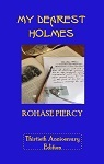 My Dearest Holmes - Thirtieth Anniversary Edition by Rohase Piercy