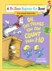 Oh, the Things You Can Count from 1-10 (Dr.Seuss Beginner Fun Books)