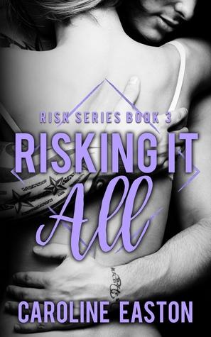 Risking It All (Risk Series, #3)