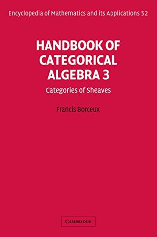Handbook of Categorical Algebra: Volume 3, Sheaf Theory: 003