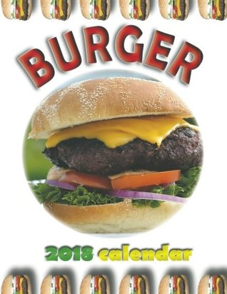Burger 2018 Calendar