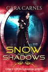 Snow and the Shadows (Once Upon a Harem #2)