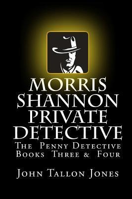 Morris Shannon Private Detective: Books Three & Four PDF iBook EPUB por John Tallon Jones