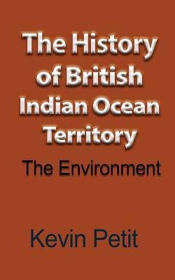 The History of British Indian Ocean Territory: The Environment