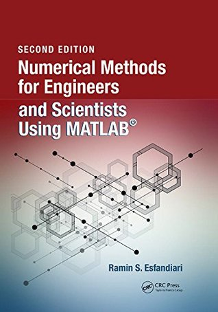 Numerical Methods for Engineers and Scientists Using MATLAB®, Second Edition