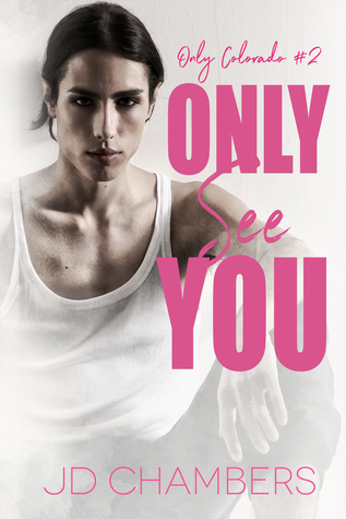 Only See You (Only Colorado #2)