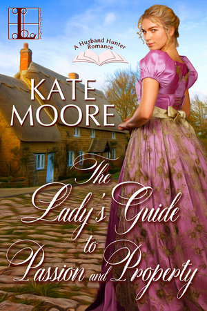 A Lady's Guide to Passion and Property (Husband Hunters, #2)