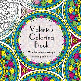 Valerie's Coloring Book: Adult coloring featuring mandalas, abstract and floral artwork