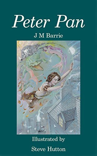 Peter Pan: J M Barrie illustrated by Steve Hutton
