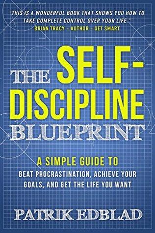 The Self-Discipline Blueprint by Patrik Edblad