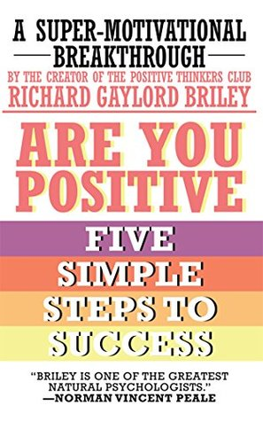 Are You Positive: Five Simple Steps to Success