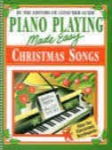 Piano Playing Made Easy Christmas Songs