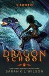 Dragon School: Sworn