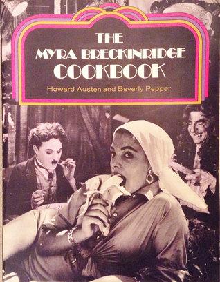 The Myra Breckinridge Cookbook