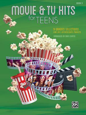 Movie & TV Hits for Teens, Bk 3: 9 Graded Selections for Late Intermediate Pianists