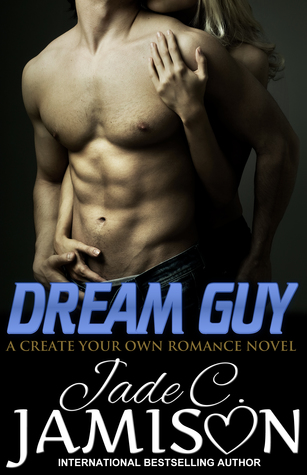 Dream Guy: a Create Your Own Romance novel