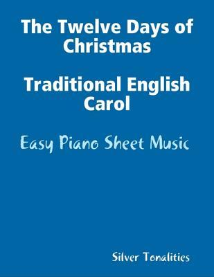 The Twelve Days of Christmas Traditional English Carol -Easy Piano Sheet Music