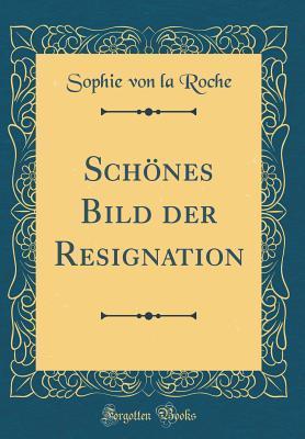 schones-bild-der-resignation-classic-reprint