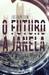 O Futuro à Janela