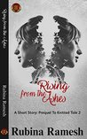 Rising From The Ashes: A Short Story: Prequel to Knitted Tales 2