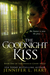 The Goodnight Kiss (The Uns...