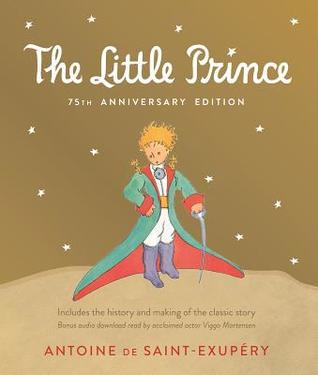 Little Prince 75th Anniversary Edition: Includes the History and Making of the Classic Story