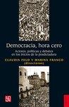 Democracia, hora cero. Actores, políticas y debates en los inicios de la posdictadura