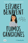 Fuimos canciones by Elísabet Benavent