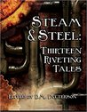 Steam and Steel: ...