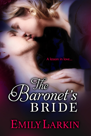 The Baronet's Bride (Midnight Quill #1.5) by Emily Larkin