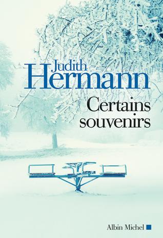 Certains souvenirs par Judith Hermann