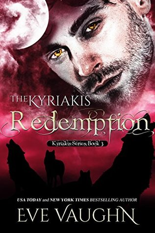 The Kyriakis Redemption (The Kyriakis Series Book 3) by Eve Vaughn